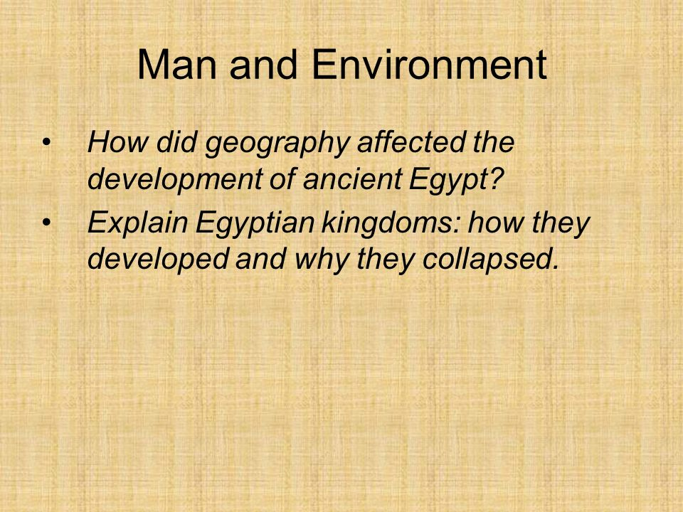 explain how geography affected the development of ancient egypt