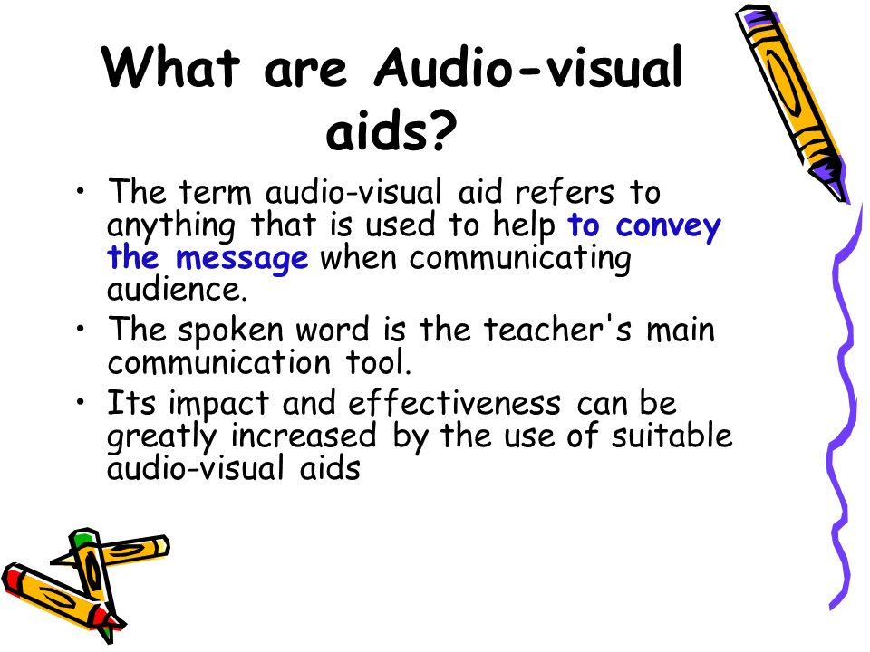 Audio / Visual Aids: definition, types, principles and its