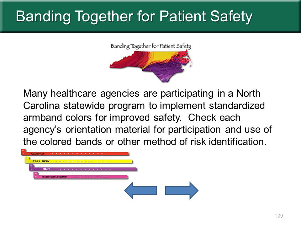 Many healthcare agencies are participating in a North Carolina statewide program to implement standardized armband colors for improved safety.