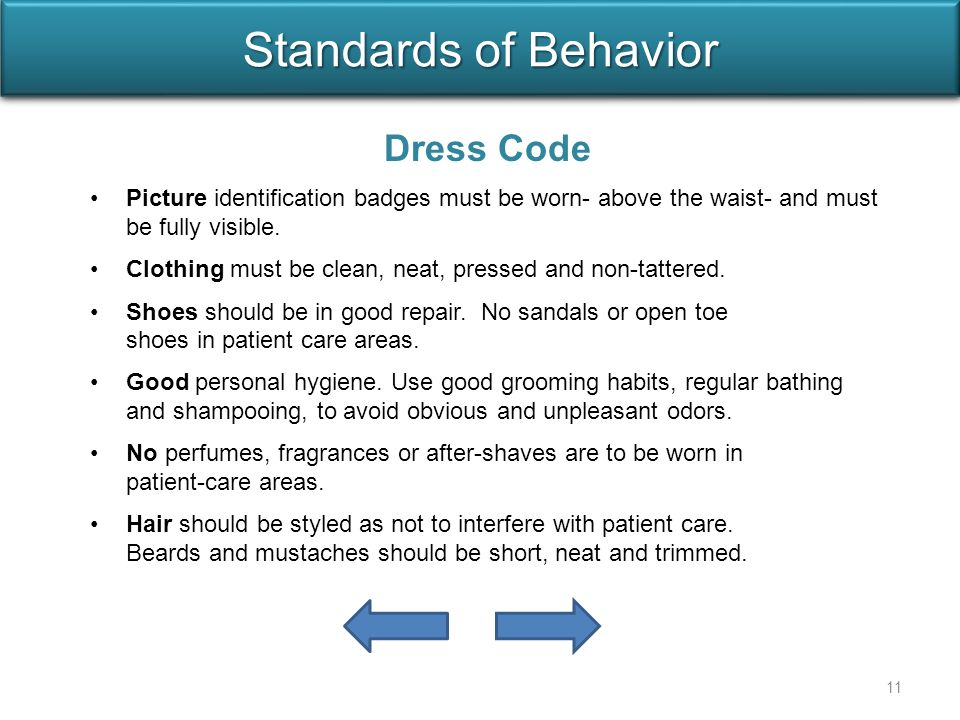 Dress Code Picture identification badges must be worn- above the waist- and must be fully visible.