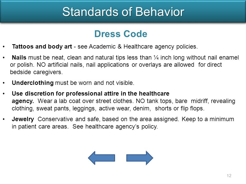Dress Code Tattoos and body art - see Academic & Healthcare agency policies.