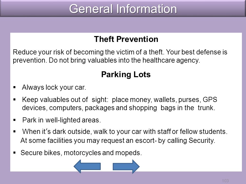 General Information 103 Theft Prevention Reduce your risk of becoming the victim of a theft.