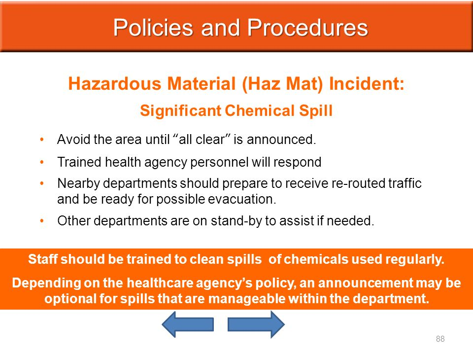Hazardous Material (Haz Mat) Incident: Significant Chemical Spill Avoid the area until all clear is announced.