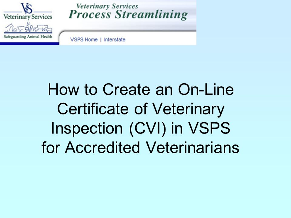 How to Create an On-Line Certificate of Veterinary Inspection (CVI ...