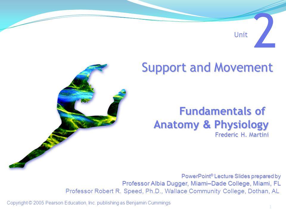 Fundamentals of Anatomy & Physiology Frederic H. Martini Unit 2 ...