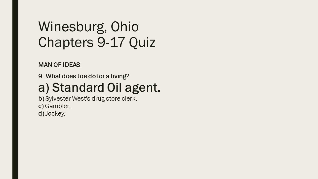 Winesburg, Ohio Chapters 9 17 Quiz MAN OF IDEAS 9.
