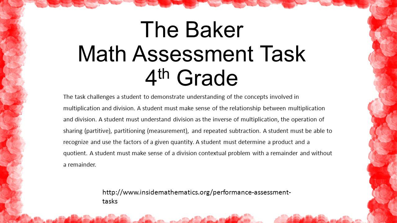 The Baker Math Assessment Task 4 th Grade The task