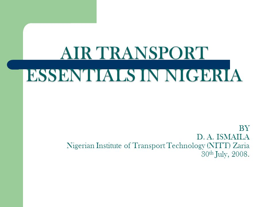 BY D  A  ISMAILA Nigerian Institute of Transport Technology