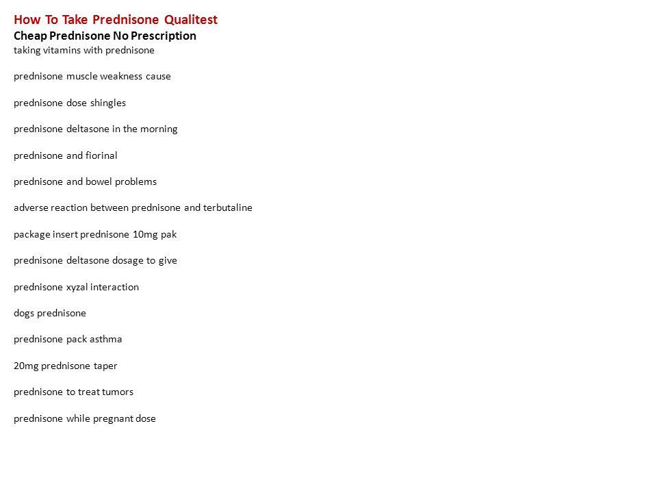 How To Take Prednisone Qualitest Cheap Prednisone No