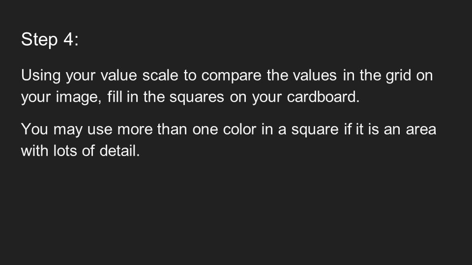 Step 4: Using your value scale to compare the values in the grid on your image, fill in the squares on your cardboard.