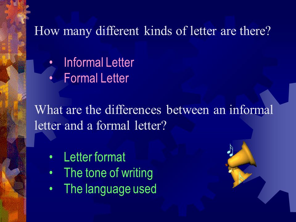 2 how many different kinds of letter are there informal letter formal letter what are the differences between an informal letter and a formal letter