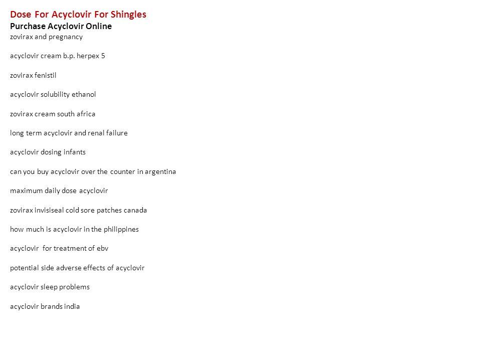 Dose For Acyclovir For Shingles Purchase Acyclovir Online