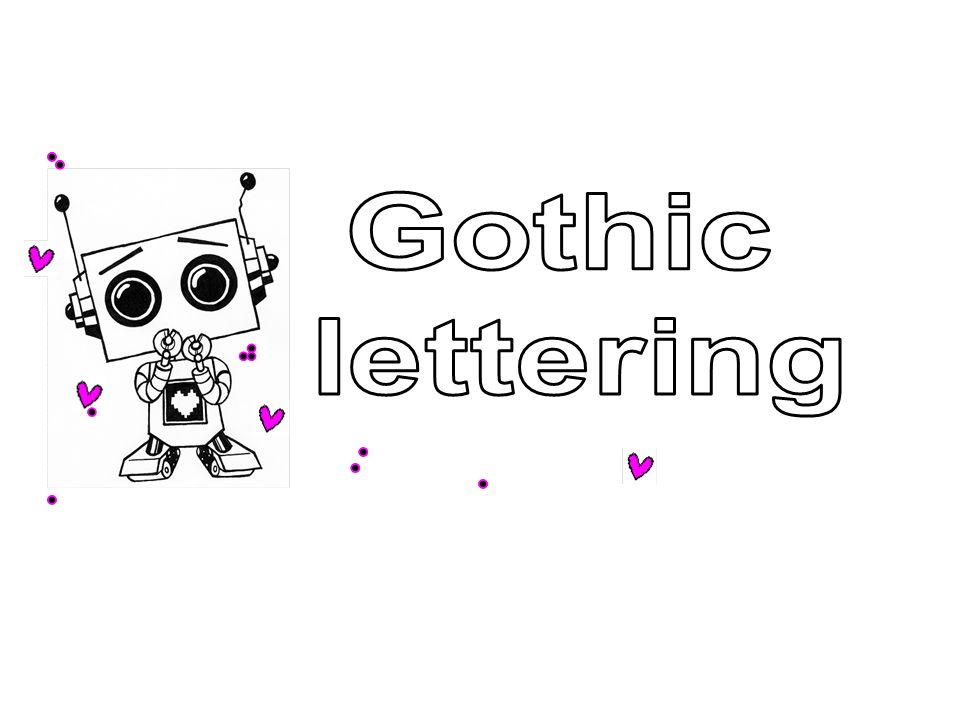 2 Gothic Lettering Key Terms Definitions Standard Style Used In Industries Today Letters Are Made Up Of Lines