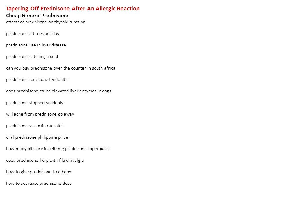 Tapering Off Prednisone After An Allergic Reaction Cheap