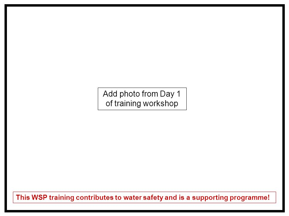 Add photo from Day 1 of training workshop This WSP training contributes to water safety and is a supporting programme!
