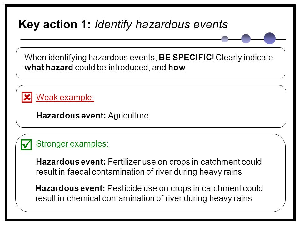 When identifying hazardous events, BE SPECIFIC.