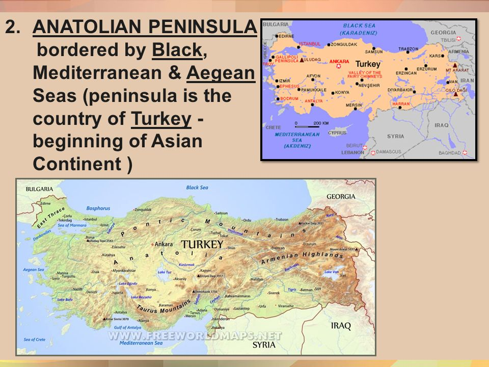 ANATOLIAN PENINSULA U2013 Bordered By Black, Mediterranean U0026 Aegean Seas  (peninsula Is The Country Of Turkey   Beginning Of Asian Continent )