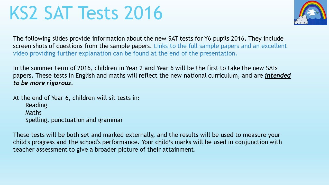 KS2 SAT Tests 2016 The following slides provide information about ...