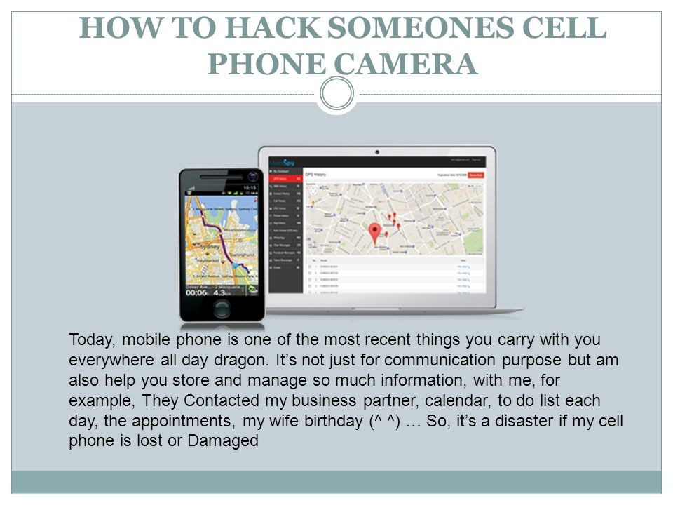 HOW TO HACK SOMEONES CELL PHONE CAMERA  Today, mobile phone