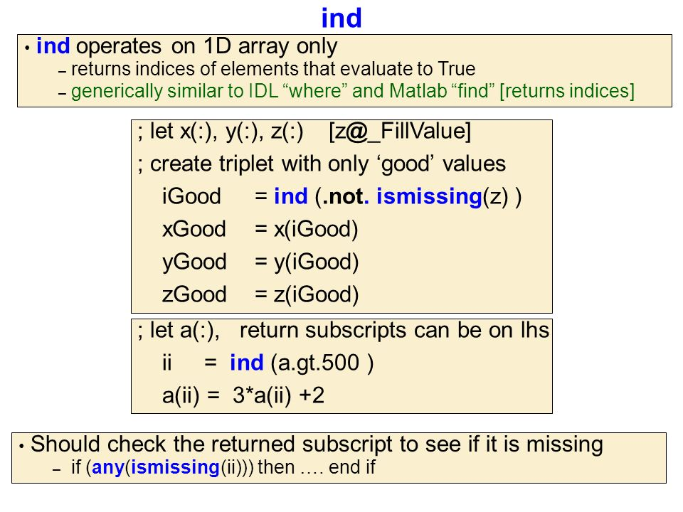 ind ; let x(:), y(:), z(:) [z@_FillValue] ; create triplet with only 'good' values iGood = ind (.not.