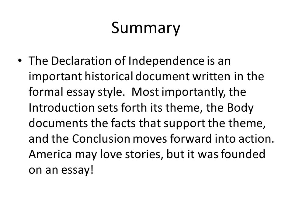 The Declaration Of Independence As A Formal Essay  Ppt Download Summary The Declaration Of Independence Is An Important Historical Document  Written In The Formal Essay Style