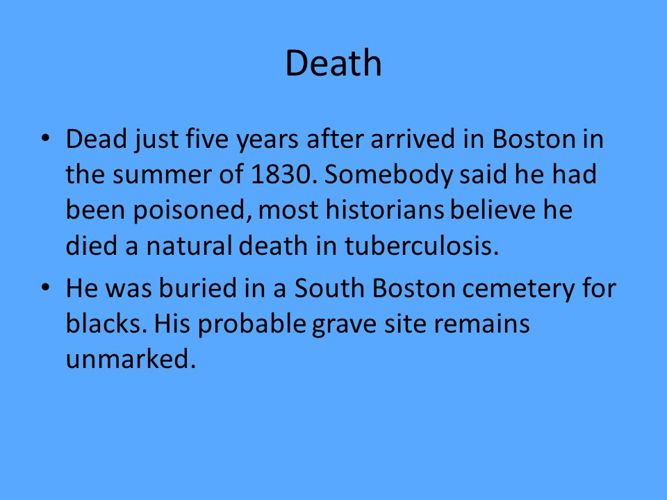 Death Dead just five years after arrived in Boston in the summer of 1830.