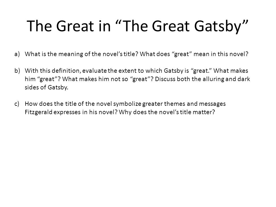 The Great Gatsby Expository Essay The American Dream A What Is  The Great In The Great Gatsby Awhat Is The Meaning Of The Novels Title