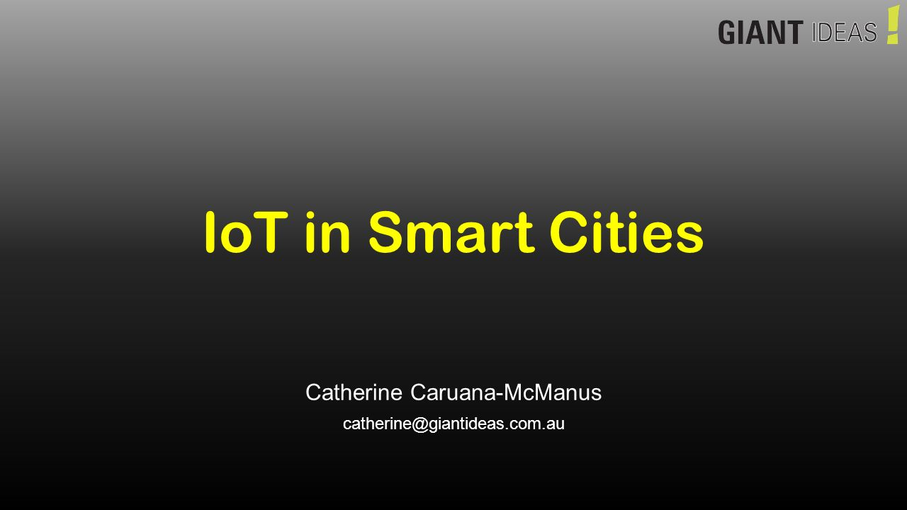 IoT in Smart Cities Catherine Caruana-McManus - ppt download