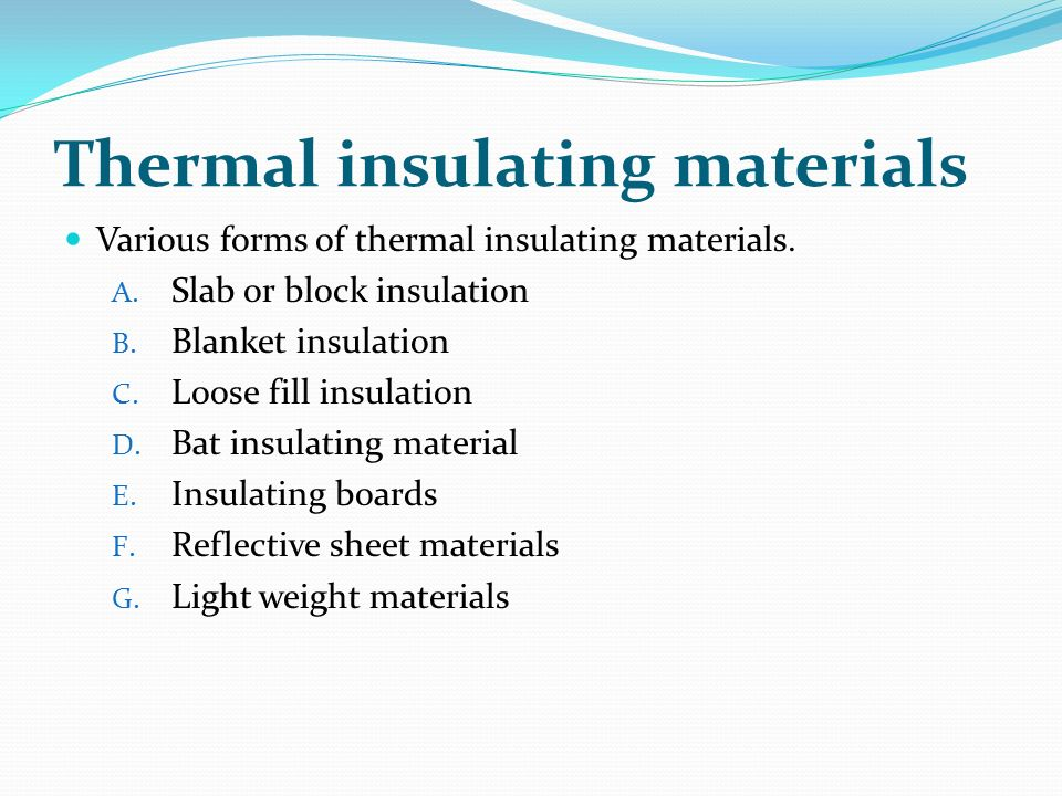 Thermal Insulating Materials Various Forms Of