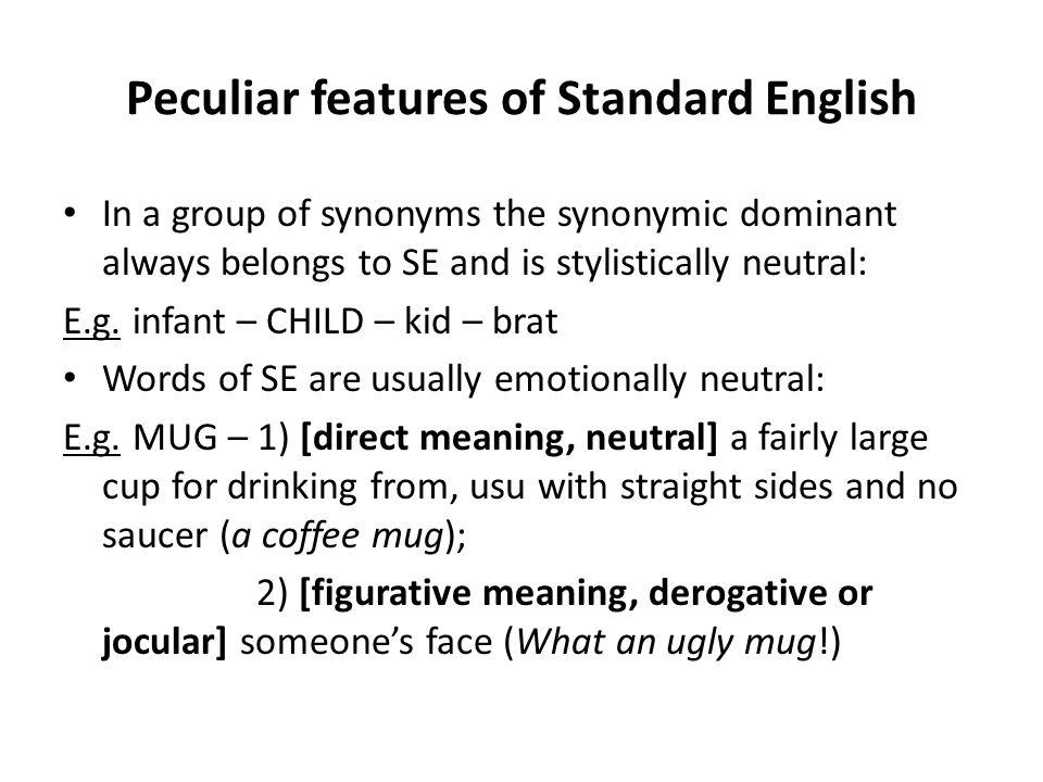 Stylistically neutral synonym. A neutral stylistic synonym is