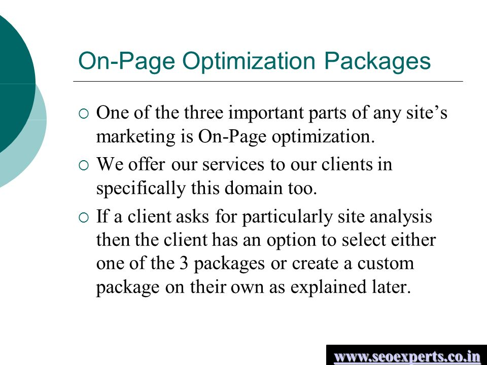 On-Page Optimization Packages  One of the three important parts of any site's marketing is On-Page optimization.