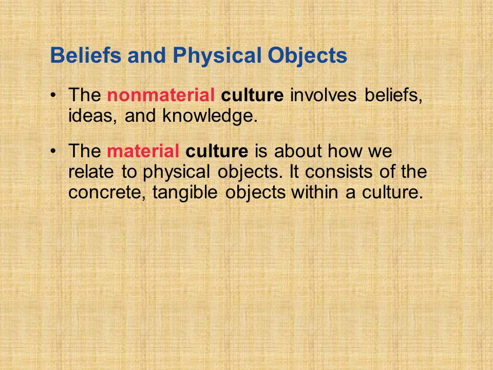how is the material culture influenced by the nonmaterial culture