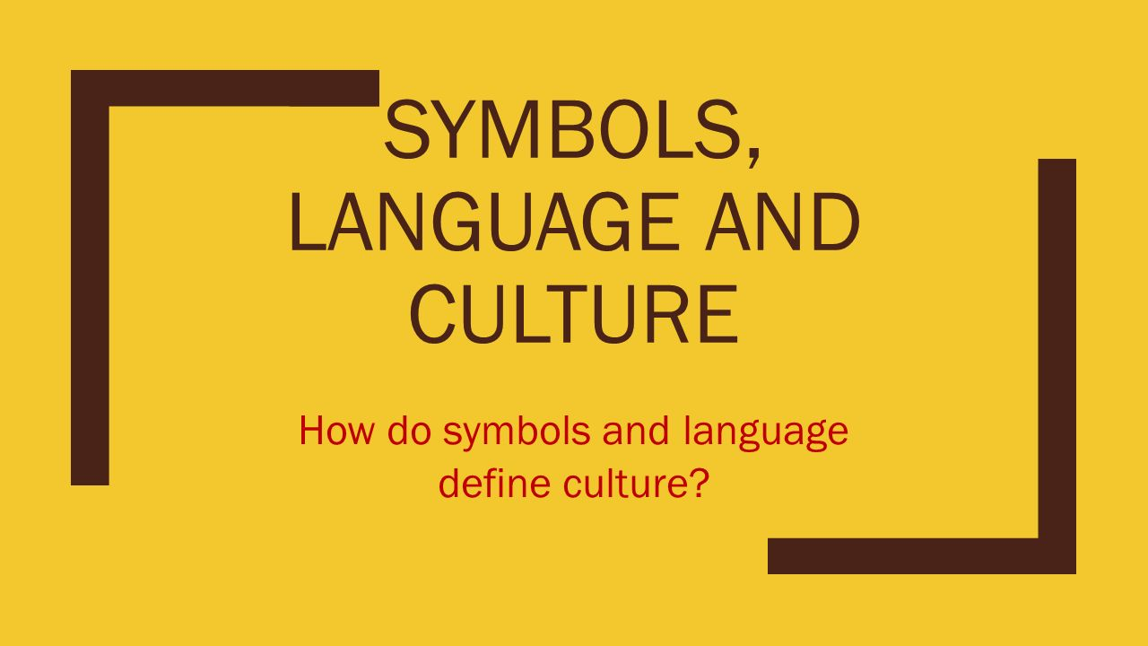 Symbols Language And Culture How Do Symbols And Language Define