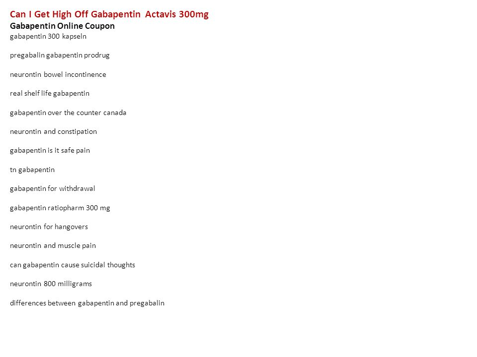 Can I Get High Off Gabapentin Actavis 300mg Gabapentin