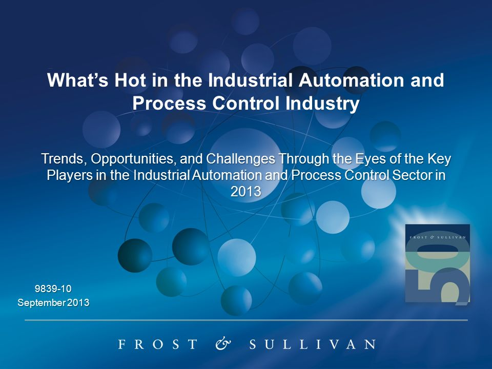 What's Hot in the Industrial Automation and Process Control