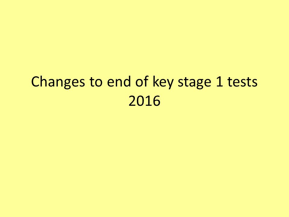 Changes To End Of Key Stage 1 Tests Content New Curriculum 2014new