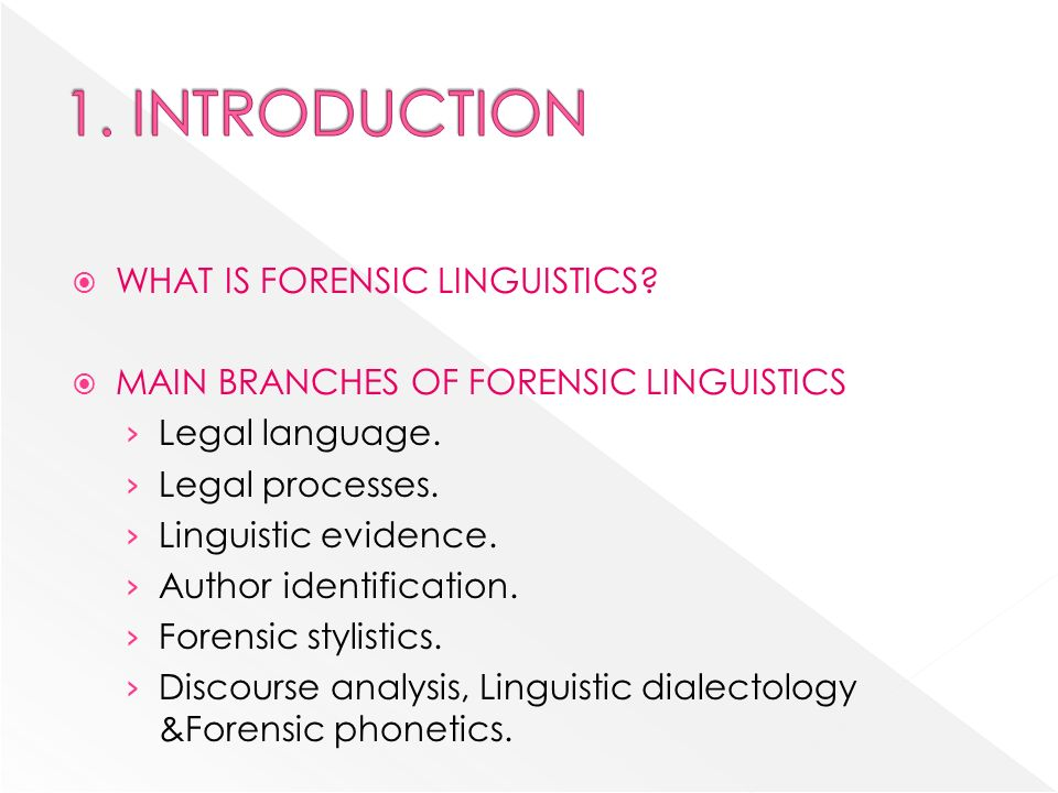 What Is Forensic Linguistics Main Branches Of Forensic Linguistics Legal Language Legal Processes Linguistic Evidence Author Identification Ppt Download