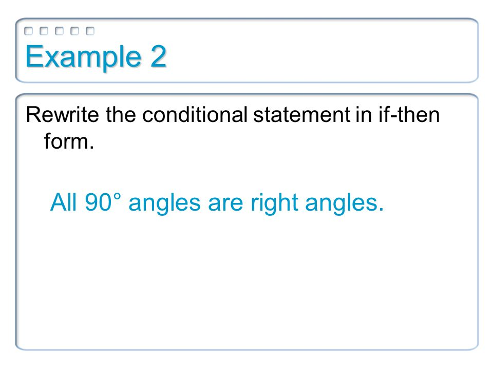 Analyze Conditional Statements Objectives 1 Write A Conditional