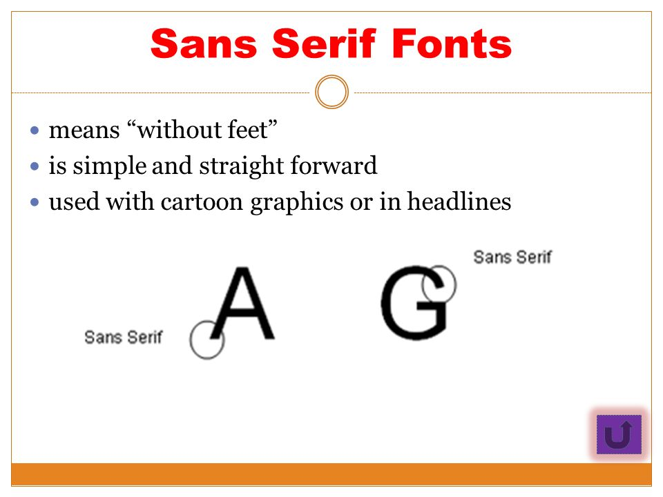 Font Families  Roman Fonts have small cross-lines or feet