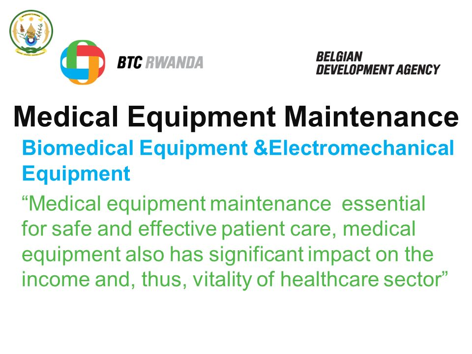 Medical maintenance at national level and district hospitals