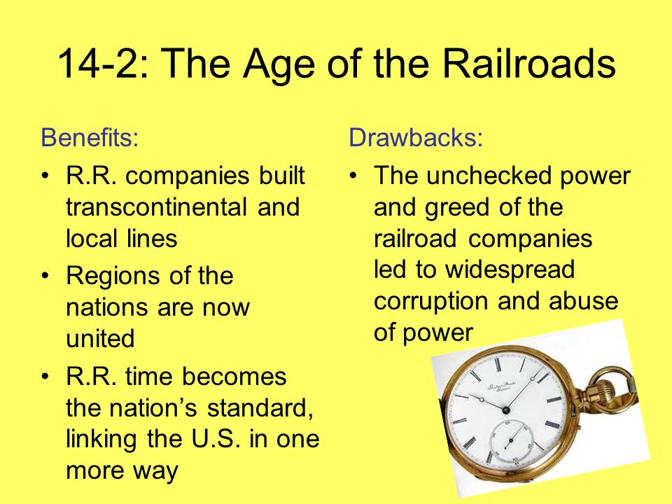 14-2: The Age of the Railroads Benefits: R R  companies