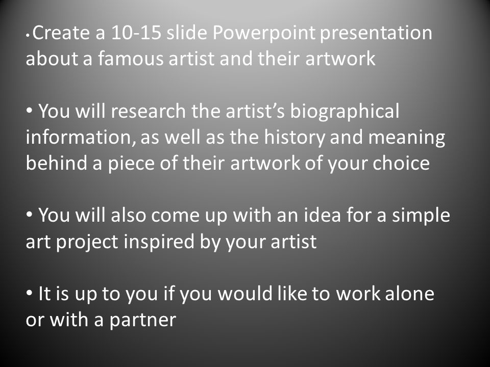 artist research assignment create a slide powerpoint presentation