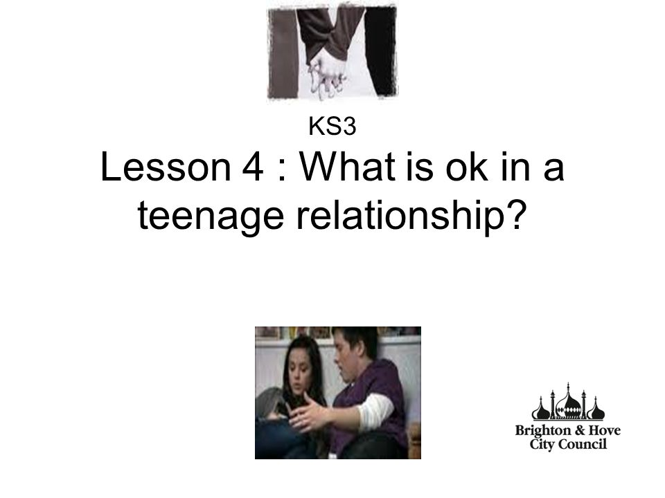 1 KS3 Lesson 4 What Is Ok In A Teenage Relationship