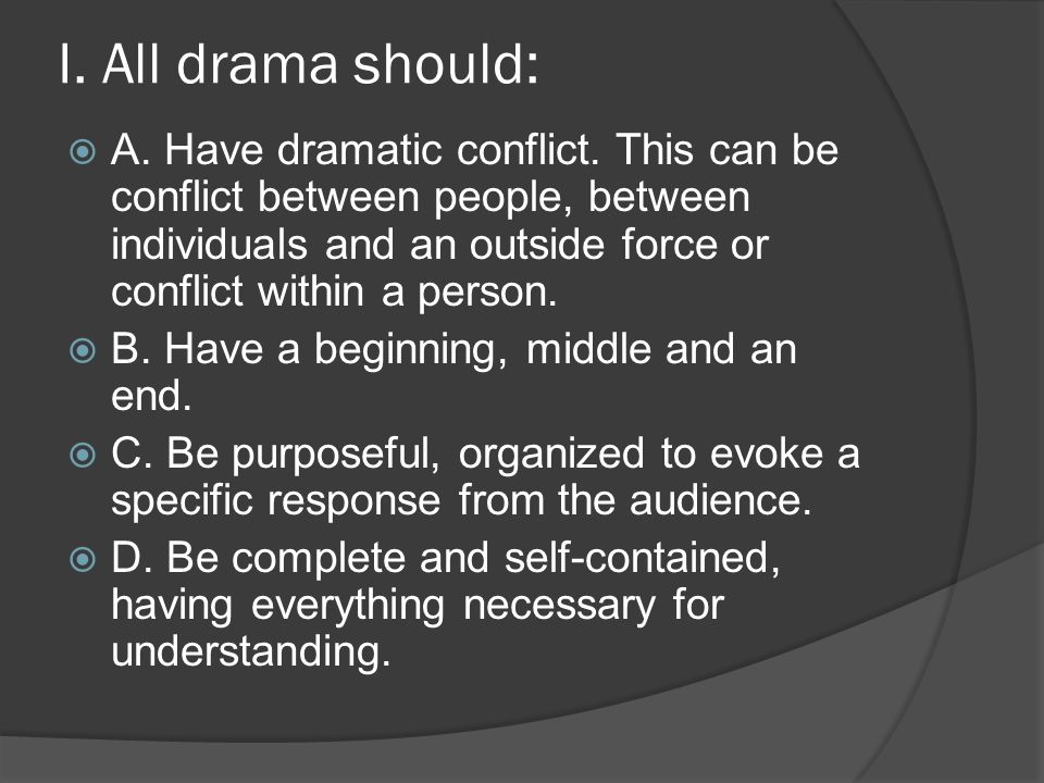 I All Drama Should  Ef 82 9e A Have Dramatic Conflict