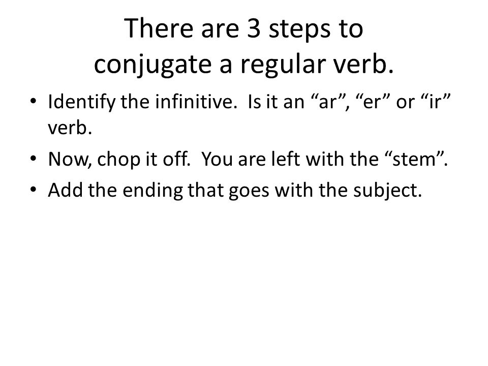 Conjugation What S It All About Rules About Conjugation You Can T Have 2 Conjugated Verbs Side By Side We Do The Same Thing In English I Want To Ppt Download