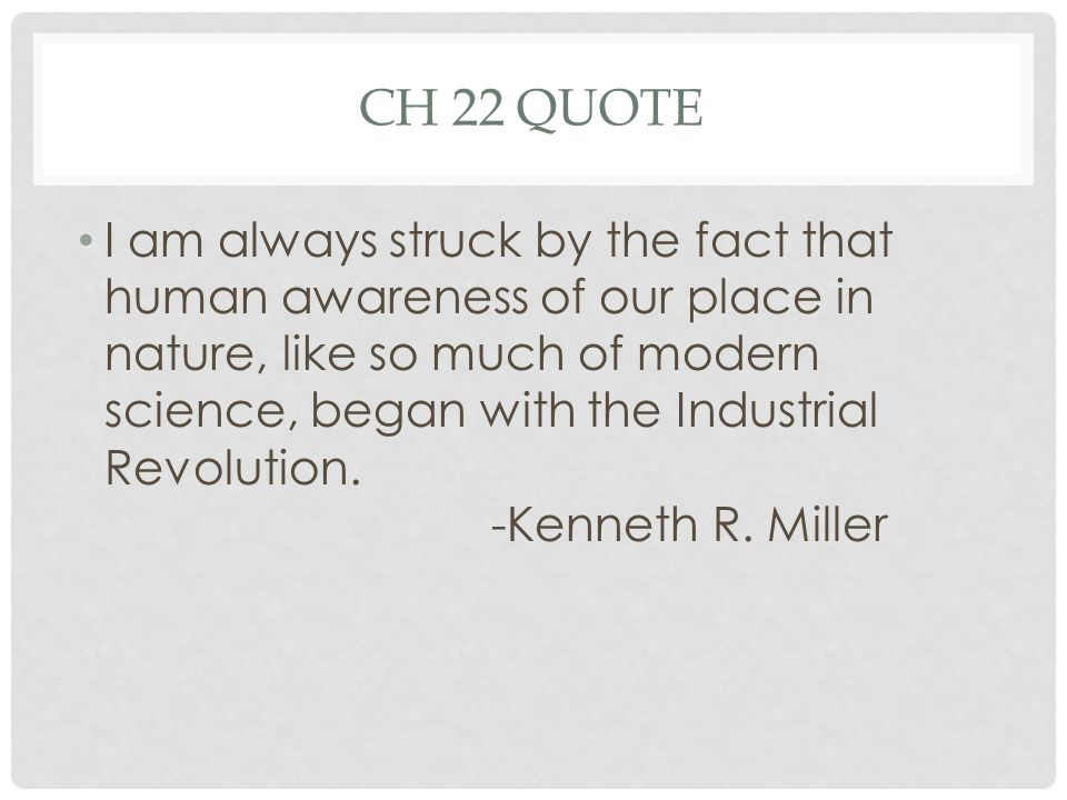 Ch 22 Quote I Am Always Struck By The Fact That Human Awareness Of