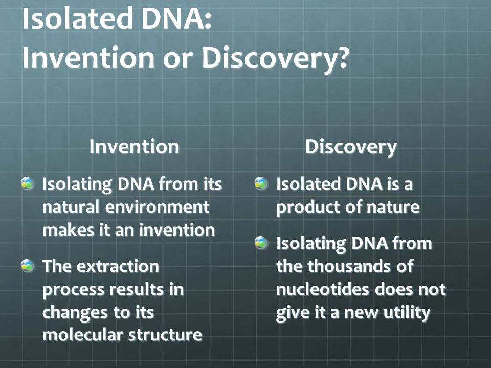 Isolated DNA: Invention or Discovery.