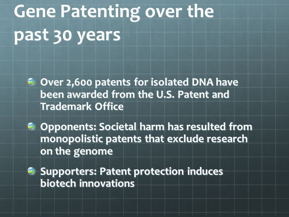 Gene Patenting over the past 30 years Over 2,600 patents for isolated DNA have been awarded from the U.S.