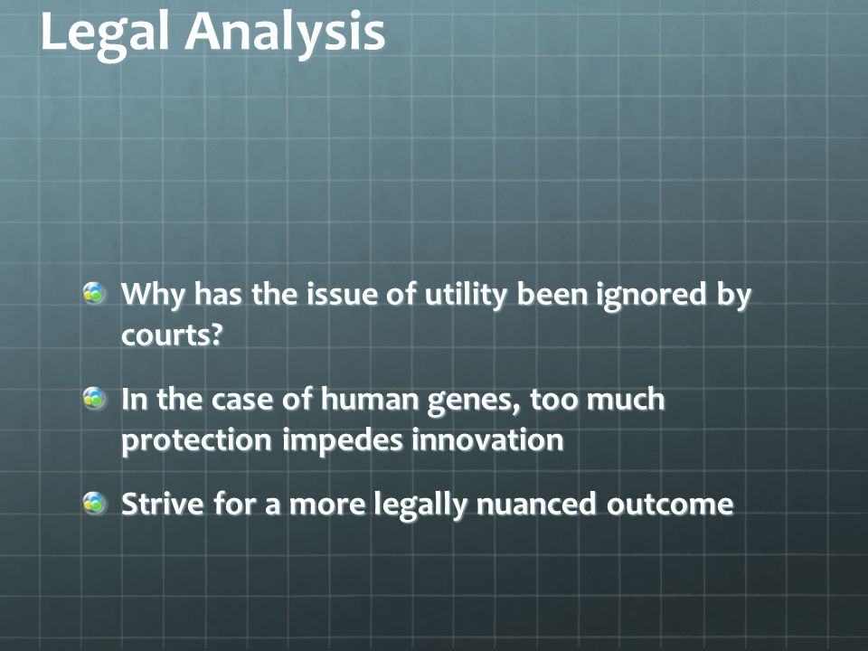 Legal Analysis Why has the issue of utility been ignored by courts.