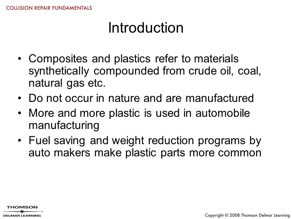 Introduction Composites and plastics refer to materials synthetically compounded from crude oil, coal, natural gas etc.